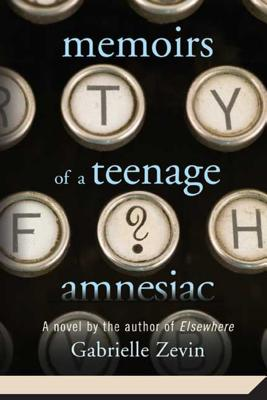 Memoirs of a Teenage Amnesiac By Zevin, Gabrielle