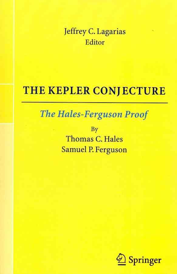 The Kepler Conjecture By Hales, Thomas C./ Ferguson, Samuel P./ Lagarias, Jeffrey C. (EDT)