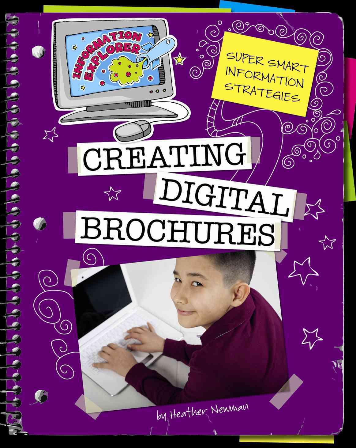 Creating Digital Brochures By Newman, Heather/ Petelinsek, Kathleen (ILT)
